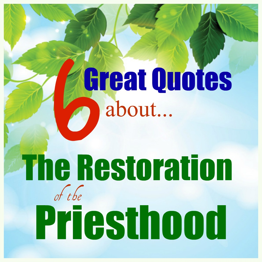 These are some GREAT quotes AND QUESTIONS about the Restoration of the Priesthood!! Great teaching tools too!