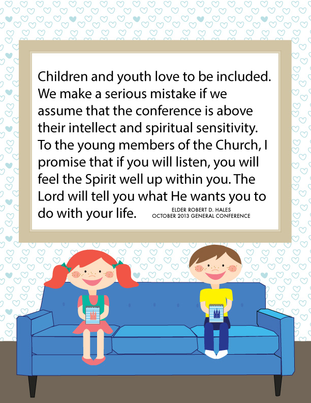 Really great quote to hang up in your home to help your family get ready for General Conference!