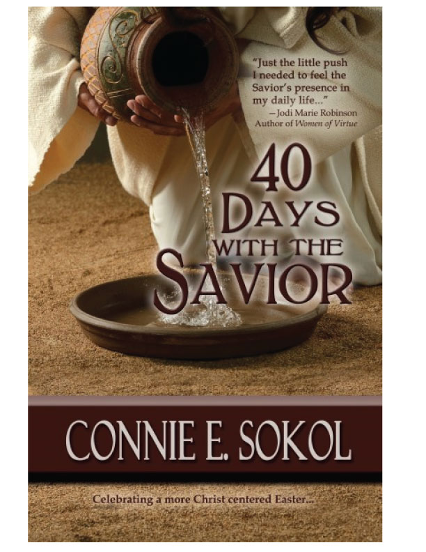 Connie Sokol's awesome book: 40 Days With the Savior!