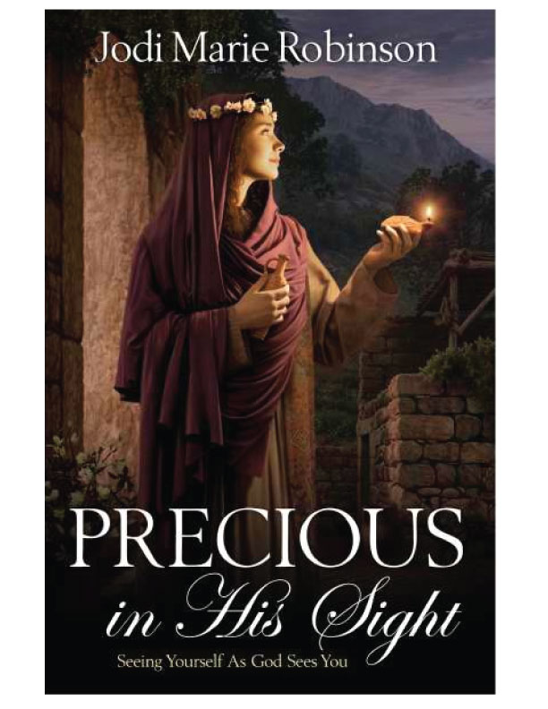 Precious in His Sight: Seeing Yourself As God Sees You, Jodi Robinson