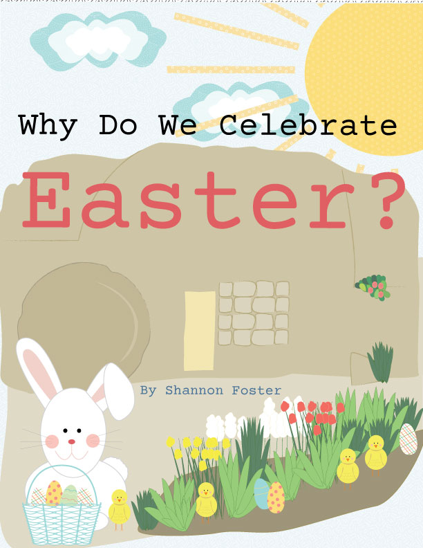Why Do We Celebrate Easter? Printable book by Shannon Foster. Great for kids or adults!