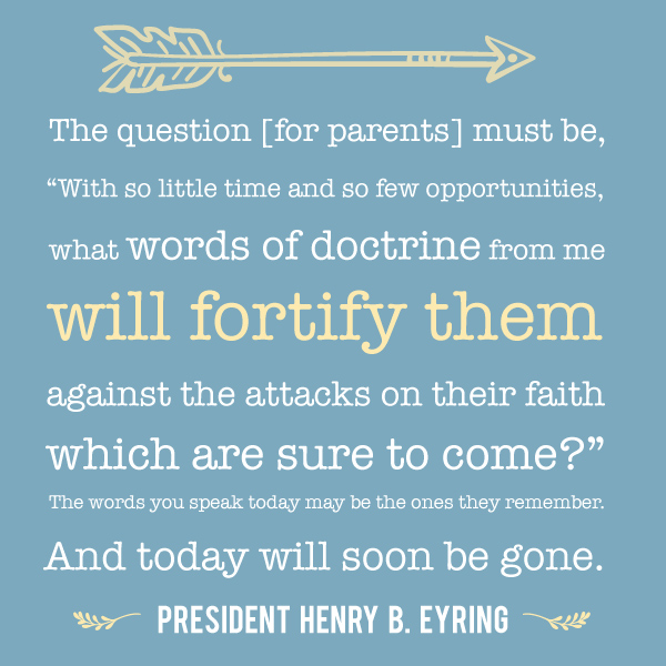 How Can I strengthen my family?  eyring-quote-teaching-doctrine