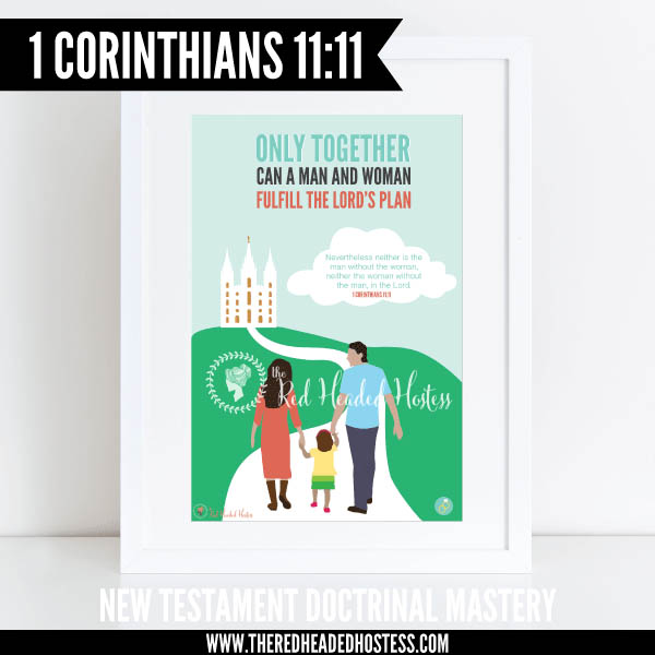 1 Corinthians 11:11 - Only together can a man and a woman fulfill the Lord's plan - New Testament Doctrinal Mastery illustrated poster www.theredheadedhostess.com