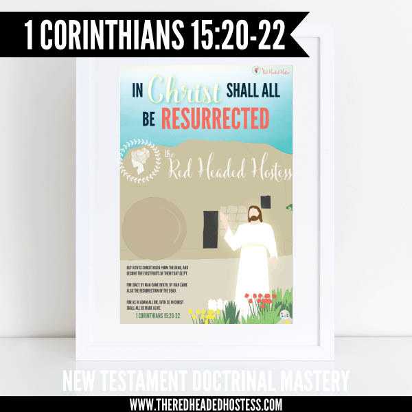 1 Corinthians 15:20-22 - In Christ shall all be resurrected - New Testament Doctrinal Mastery illustrated poster www.theredheadedhostess.com