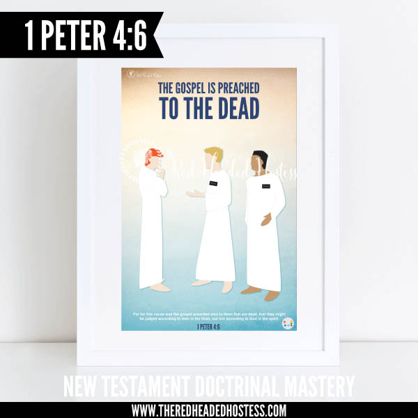 1 Peter 4:6 - The Gospel is preached to the dead - New Testament Doctrinal Mastery illustrated poster www.theredheadedhostess.com