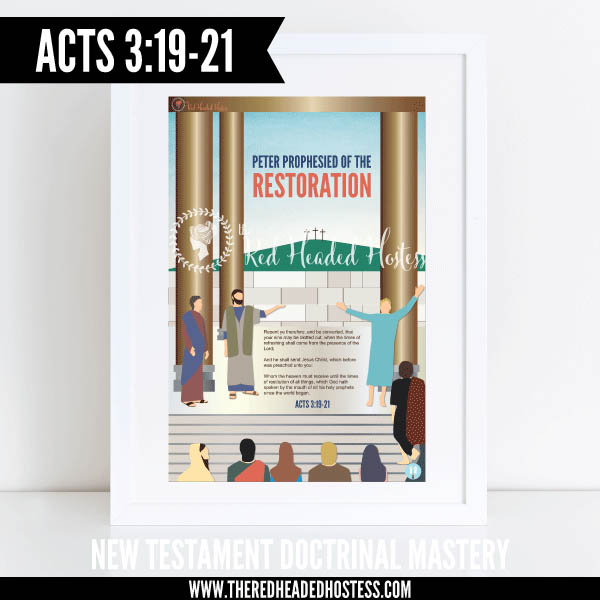 Acts 3:19-21 - Peter prophesied of the restoration - New Testament Doctrinal Mastery illustrated poster www.theredheadedhostess.com