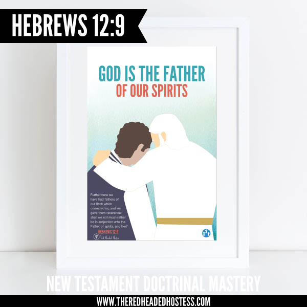 Hebrews 12:9 God is the Father of our spirits - New Testament Doctrinal Mastery illustrated poster www.theredheadedhostess.com