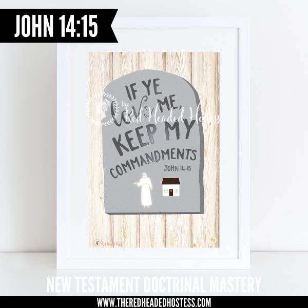 John 14:15 - If ye love me, keep my commandments - New Testament Doctrinal Mastery illustrated poster www.theredheadedhostess.com