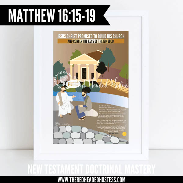 Matthew 16:15-19 Jesus Christ promised to build His church and confer the keys of the kingdom - New Testament Doctrinal Mastery illustrated poster www.theredheadedhostess.com