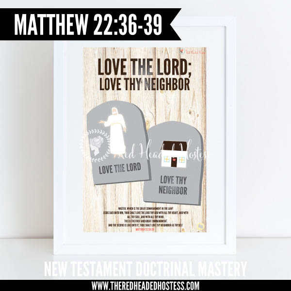 Matthew 22:36-39 Love the Lord; Love thy neighbor - New Testament Doctrinal Mastery illustrated poster www.theredheadedhostess.com