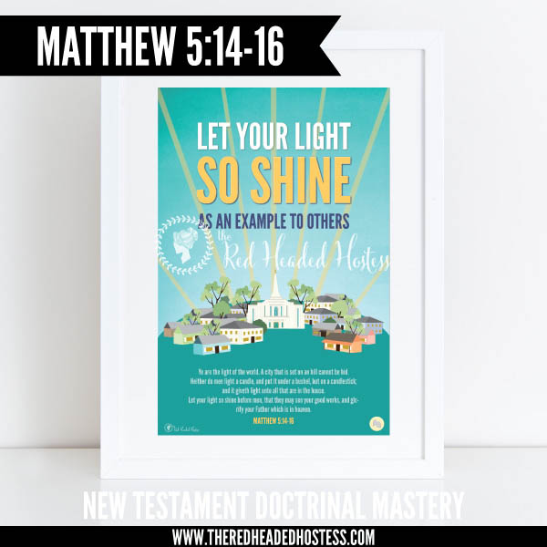 Matthew 5:14-16 Let your light so shine as an example to others - New Testament Doctrinal Mastery illustrated poster www.theredheadedhostess.com