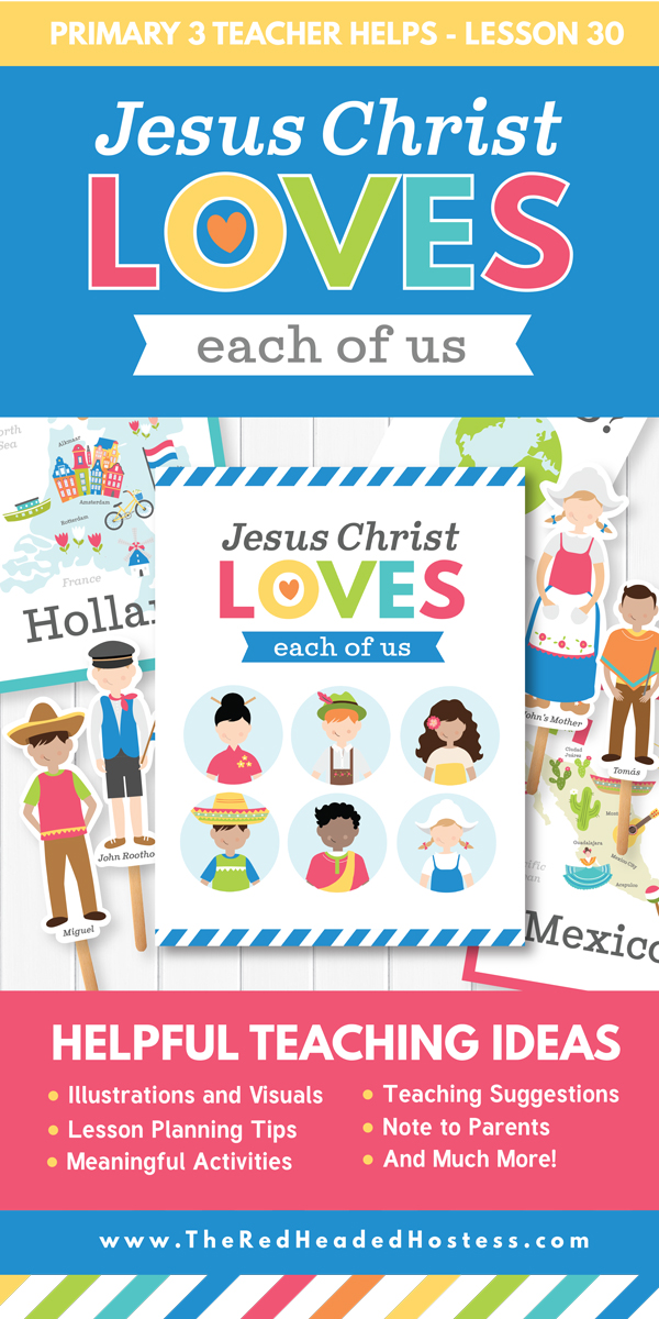 Jesus Christ Loves Each of Us (Primary or Family Home Evening Lesson) - Includes games, teaching ideas, and more! (Primary 3 Lesson 30)