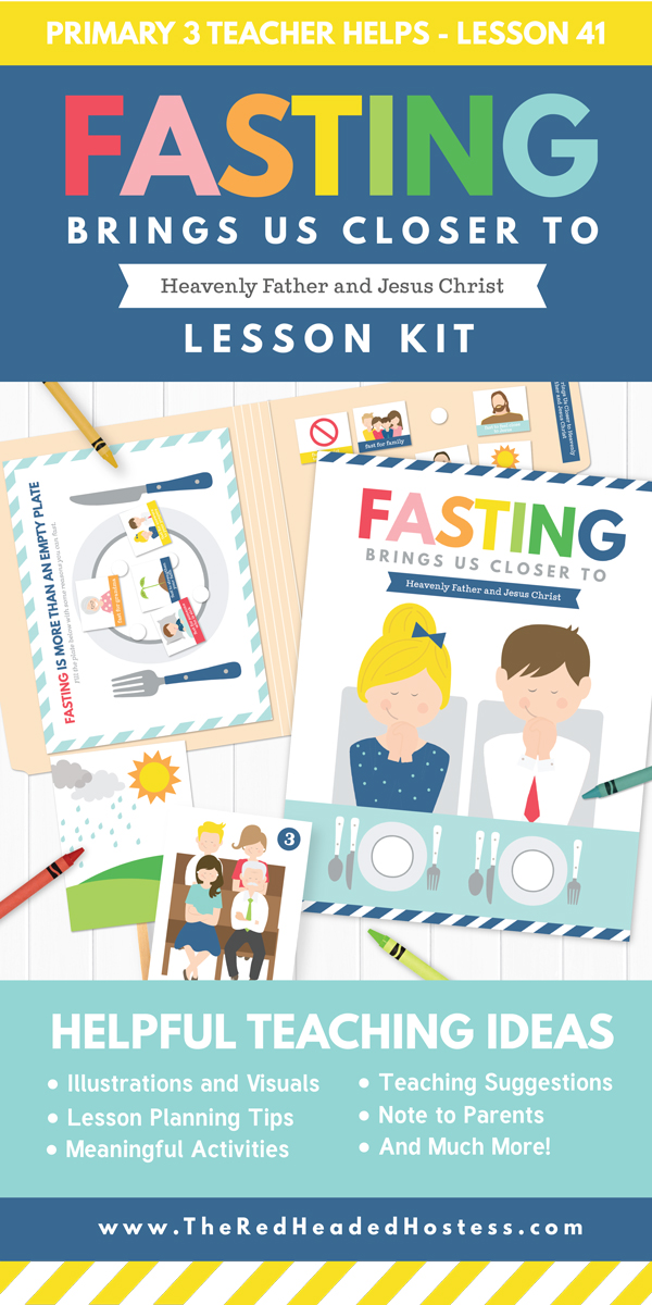 Fasting Brings Us Closer to Heavenly Father and Jesus Christ (Perfect for Primary or Family Home Evening) - Includes Primary games, teaching ideas, and more! (Primary 3 Lesson 41)